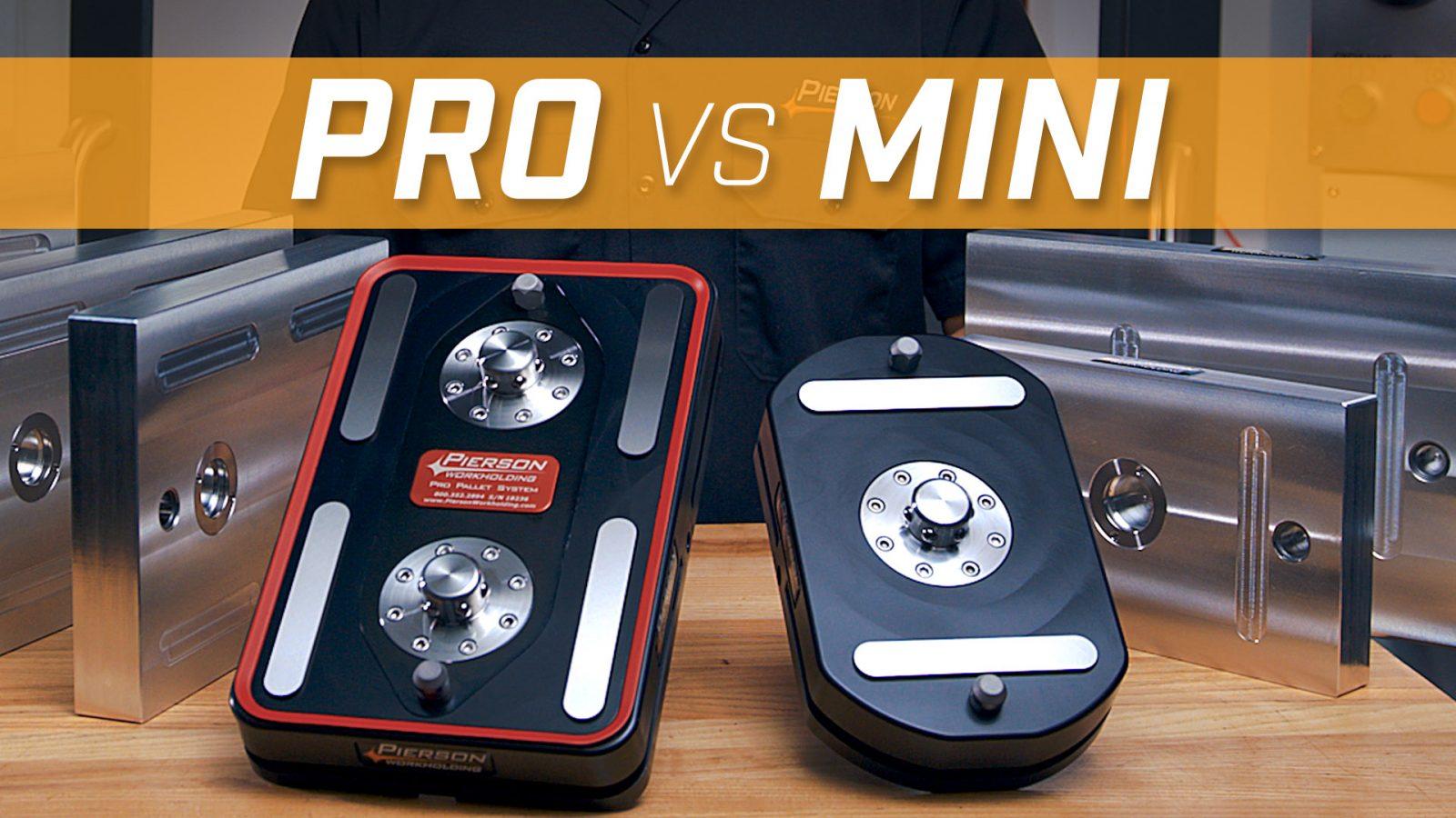 Pro VS Mini